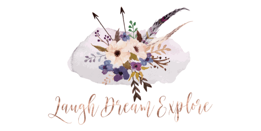 Laugh, Dream, Explore