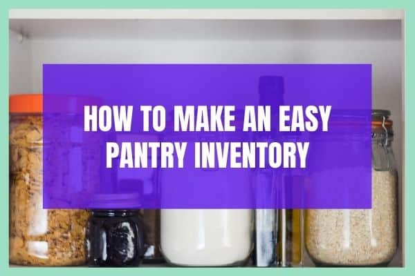 How to make a pantry inventory